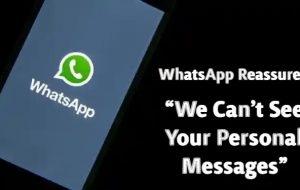 """واتس اپ به کاربران اطمینان می دهد که """"ما نمی توانیم پیام های شخصی شما را ببینیم"""""""